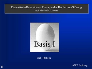 Dialektisch-Behaviorale Therapie der Borderline-St rung nach Marsha M. Linehan