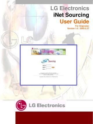 LG Electronics iNet Sourcing User Guide For Originator Version 1.0 : 2003.2.27