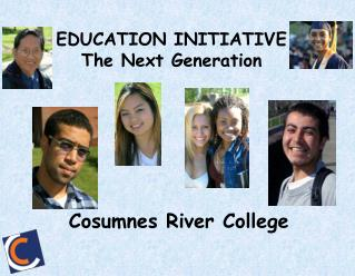 EDUCATION INITIATIVE The Next Generation