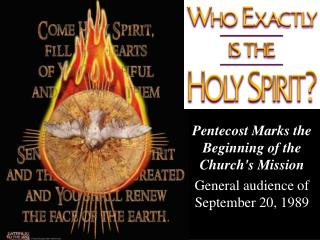Pentecost Marks the Beginning of the Churchs Mission General audience of September 20, 1989