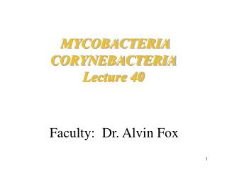 MYCOBACTERIA CORYNEBACTERIA Lecture 40