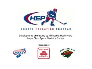 Developed collaboratively by Minnesota Hockey and Mayo Clinic Sports Medicine Center