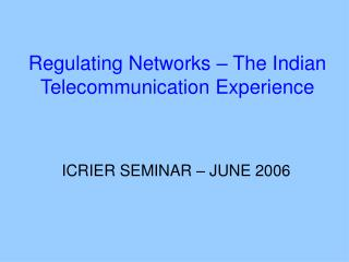 Regulating Networks   The Indian Telecommunication Experience