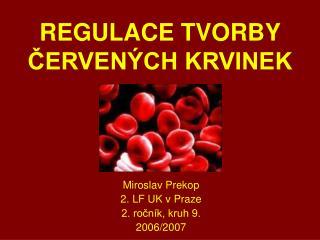 REGULACE TVORBY CERVEN CH KRVINEK