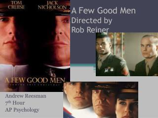 A Few Good Men Directed by Rob Reiner