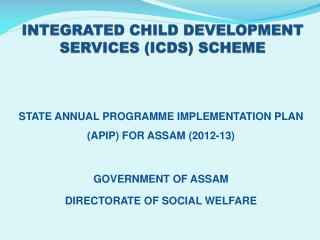 INTEGRATED CHILD DEVELOPMENT SERVICES ICDS SCHEME