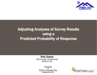 Rob Gately OptumInsight, Epidemiology Waltham, MA