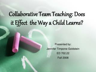 Collaborative Team Teaching: Does it Effect  the Way a Child Learns