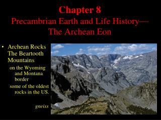 Chapter 8 Precambrian Earth and Life History The Archean Eon