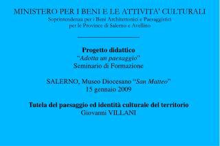 MINISTERO PER I BENI E LE ATTIVITA CULTURALI Soprintendenza per i Beni Architettonici e Paesaggistici  per le Province d