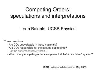 Competing Orders: speculations and interpretations