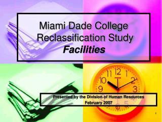 Miami Dade College  Reclassification Study Facilities