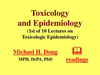 Toxicology and Epidemiology 1st of 10 Lectures on Toxicologic Epidemiology