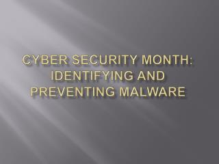 Cyber Security Month: Identifying and Preventing Malware