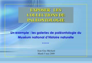 Un exemple : les galeries de pal ontologie du  Mus um national d Histoire naturelle
