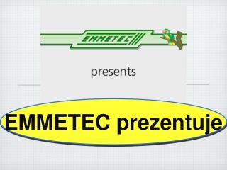 EMMETEC prezentuje
