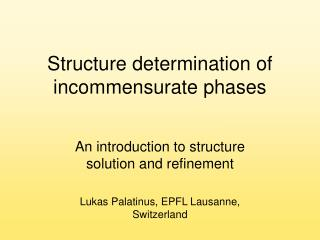 Structure determination of incommensurate phases