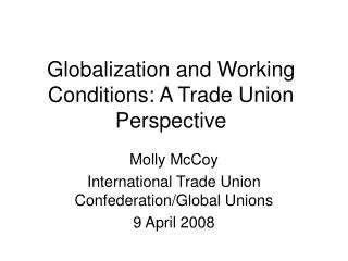 Globalization and Working Conditions: A Trade Union Perspective