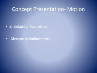 Concept Presentation- Motion