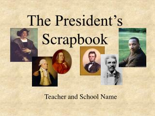 The President s Scrapbook
