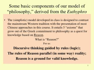 Some basic components of our model of  philosophy,  derived from the Euthyphro