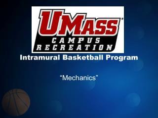 Intramural Basketball Program   Mechanics