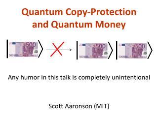 Quantum Copy-Protection and Quantum Money