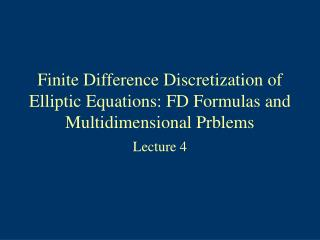 Finite Difference Discretization of Elliptic Equations: FD Formulas and Multidimensional Prblems