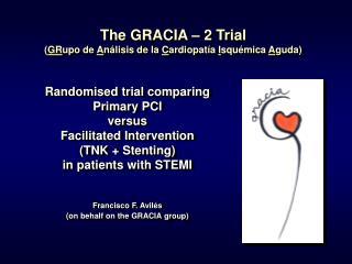 The GRACIA   2 Trial  GRupo de An lisis de la Cardiopat a Isqu mica Aguda
