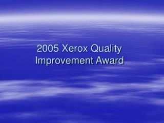 2005 Xerox Quality Improvement Award
