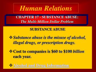 CHAPTER 17 - SUBSTANCE ABUSE:   The Multi-Million Dollar Problem