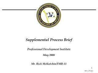 Supplemental Process Brief   Professional Development Institute  May 2008   Mr. Rick McKutchin