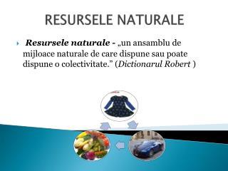 RESURSELE NATURALE