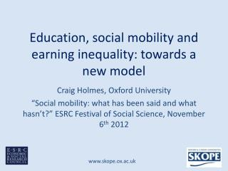 Education, social mobility and earning inequality: towards a new model