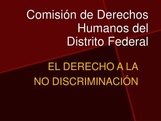 Comisi n de Derechos Humanos del  Distrito Federal