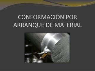 CONFORMACI N POR ARRANQUE DE MATERIAL