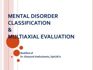 MENTAL DISORDER CLASSIFICATION  MULTIAXIAL EVALUATION