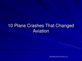 10 Plane Crashes That Changed Aviation
