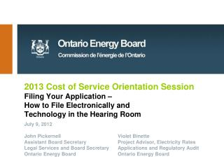 2013 Cost of Service Orientation Session Filing Your Application    How to File Electronically and  Technology in the He