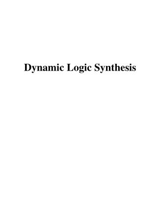 Dynamic Logic Synthesis