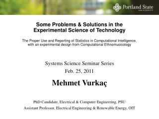 Some Problems  Solutions in the  Experimental Science of Technology  The Proper Use and Reporting of Statistics in Compu