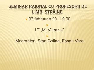 Seminar raional cu profesorii de limbi straine.