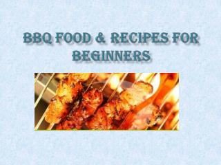 BBQ Food & Recipes for beginners