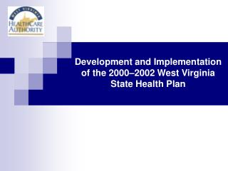 Development and Implementation of the 2000 2002 West Virginia State Health Plan