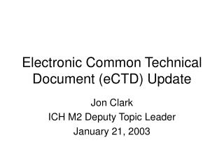 Electronic Common Technical Document eCTD Update