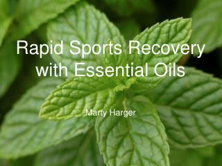 Rapid Sports Recovery  with Essential Oils  Marty Harger