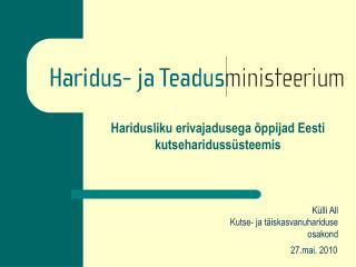 Haridusliku erivajadusega  ppijad Eesti kutsehariduss steemis