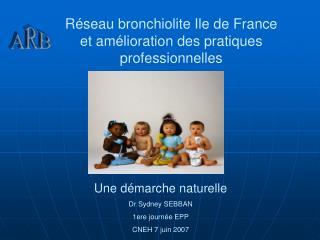R seau bronchiolite Ile de France et am lioration des pratiques professionnelles