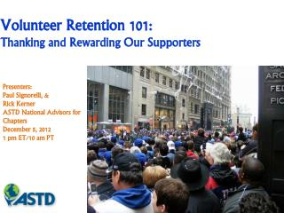 Presenters: Paul Signorelli,  Rick Kerner ASTD National Advisors for Chapters December 5, 2012 1 pm ET
