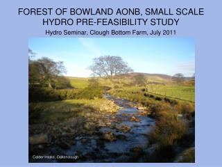 FOREST OF BOWLAND AONB, SMALL SCALE HYDRO PRE-FEASIBILITY STUDY